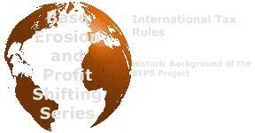 International Tax Rules - Historic background of the Base Erosion and Profit Shifting (BEPS) project