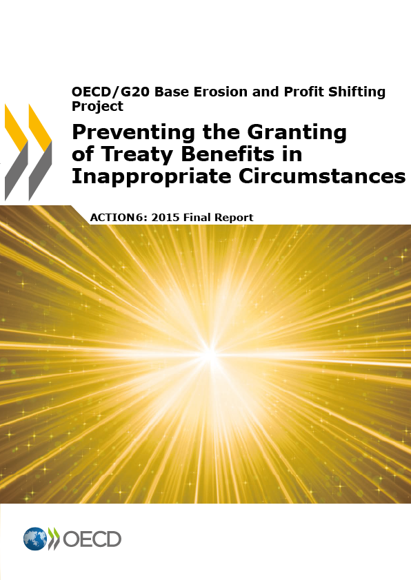 Action 6 - Preventing the Granting of Treaty Benefits in Inappropriate Circumstances