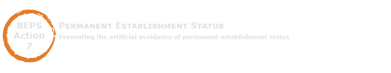 BEPS Action 7 - Permanent Establishment Status