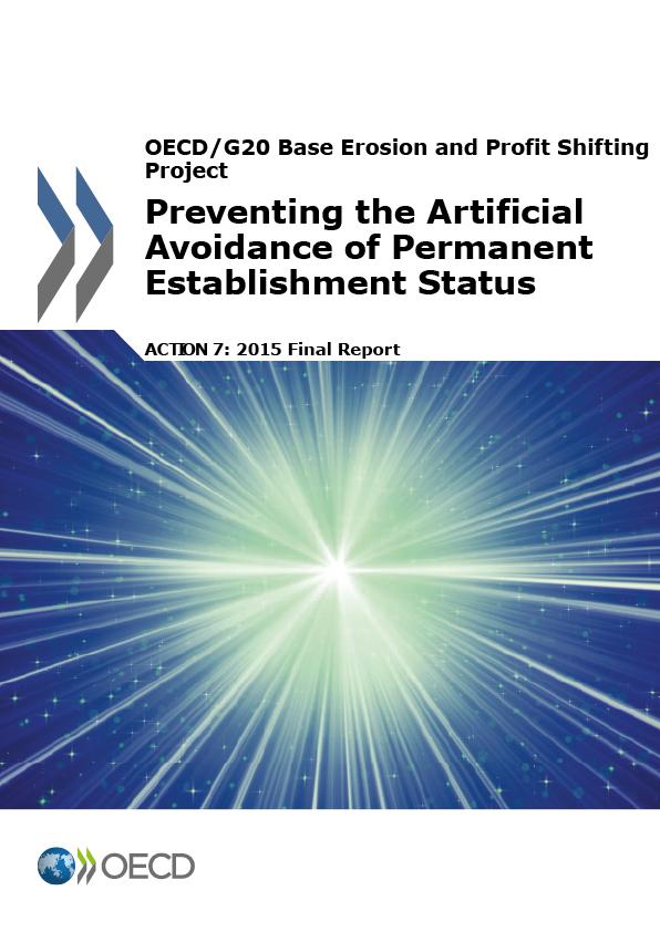Action 7 - Preventing the Artificial Avoidance of Permanent Establishment Status